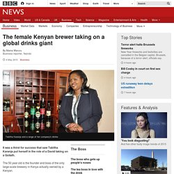 The female Kenyan brewer taking on a global drinks giant