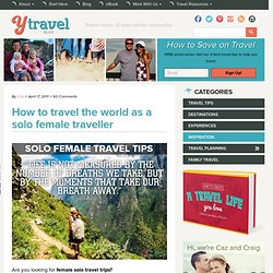 Female Solo Travel Tips - Women Travelling Solo - StumbleUpon