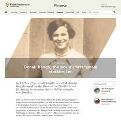 Oonah Keogh, the world's first female stockbroker