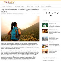 Top 25 Solo Female Travel Bloggers to Follow in 2015