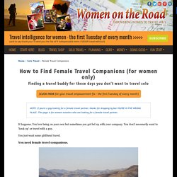 Female Travel Companions (for women only!)
