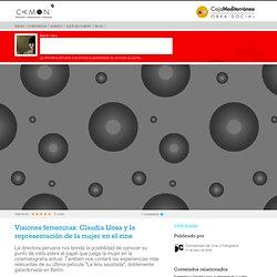 Visiones femeninas: Claudia Llosa y la representación de la mujer en el cine