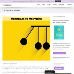 Femgineer – Momentum vs. Motivation