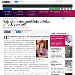 Femina.hr : Najvažnija novogodišnja odluka: unfuck yourself