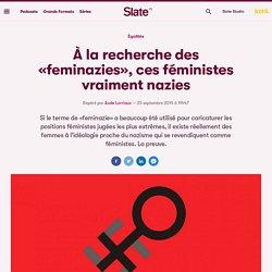 À la recherche des «feminazies», ces féministes vraiment nazies