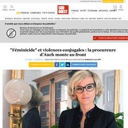 """""""Féminicide"""" et violences conjugales: la procureure d'Auch monte au front"""