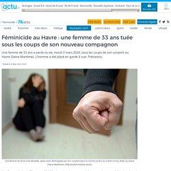 Féminicide au Havre: une femme de 33 ans tuée sous les coups de son nouveau compagnon
