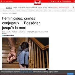 Féminicides, crimes conjugaux… Posséder jusqu'à la mort