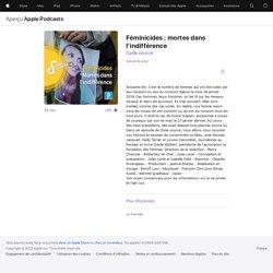 Code source: Féminicides : mortes dans l'indifférence sur ApplePodcasts