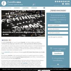 «feminicidio» es el asesinato de mujeres por razón de su sexo