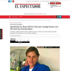 Aprobada ley Rosa Elvira Cely: feminicidios