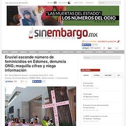 Eruviel esconde número de feminicidios en Edomex, denuncia ONG; maquilla cifras y niega información