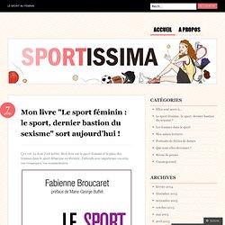 "Mon livre ""Le sport féminin : le sport, dernier bastion du sexisme"" sort aujourd'hui ! « sportissima"