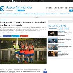 Foot féminin : deux mille femmes licenciées en Basse-Normandie - France 3 Basse-Normandie
