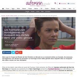 Foot féminin : Les Norvégiennes se moquent des clichés dans une vidéo