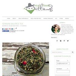 Feminine Balance Tea - Real Food Outlaws