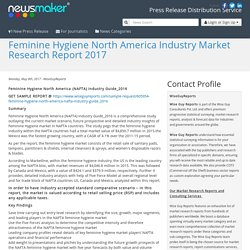 Feminine Hygiene North America Industry Market Research Report 2017