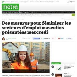 Des mesures pour féminiser les secteurs d'emploi masculins présentées mercredi