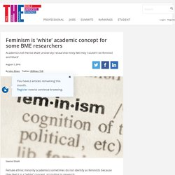 Feminism is 'white' academic concept for some BME researchers