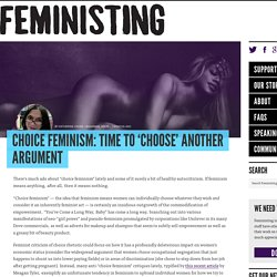 Choice feminism: Time to 'choose' another argument