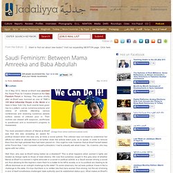 Saudi Feminism: Between Mama Amreeka and Baba Abdullah