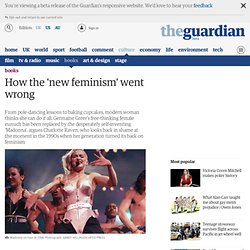 How the 'new feminism' went wrong