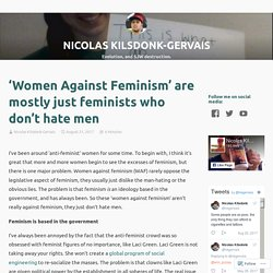 'Women Against Feminism' are mostly just feminists who don't hate men – NICOLAS KILSDONK-GERVAIS