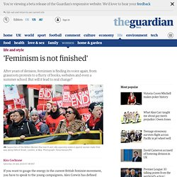 'Feminism is not finished'