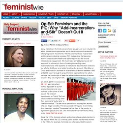 "Op-Ed: Feminism and the PIC: Why ""Add-Incarceration-and-Stir"" Doesn't Cut It"