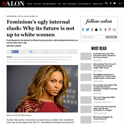 Feminism's ugly internal clash: Why its future is not up to white women
