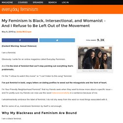 My Feminism Is Black, Intersectional, and Womanist – And I Refuse to Be Left Out of the Movement