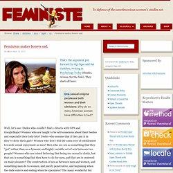 Feminism makes boners sad.