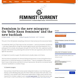 Feminism is the new misogyny: On 'Belle Knox feminism' and the new backlash