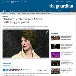Plan to axe feminism from A-level politics triggers protest