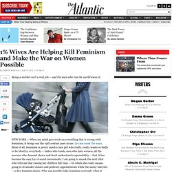 Politics - Elizabeth Wurtzel - 1% Wives Are Helping Kill Feminism and Make the War on Women Possible