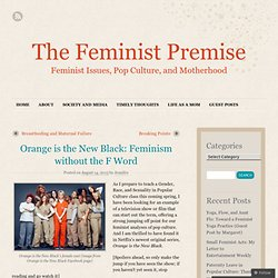 Orange is the New Black: Feminism without the F Word