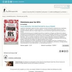 Féminisme pour les 99% - Cinzia ARRUZZA, Tithi BHATTACHARYA, Nancy FRASER