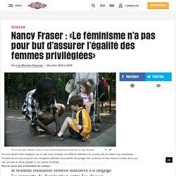 Nancy Fraser : «Le féminisme n'a pas pour but d'assurer l'égalité des femmes privilégiées»