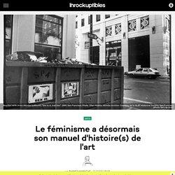 Le féminisme a désormais son manuel d'histoire(s) de l'art