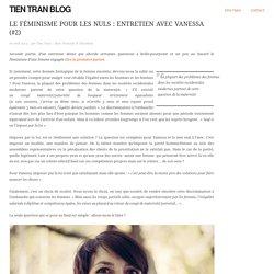 Le féminisme pour les nuls : entretien avec Vanessa (#2)