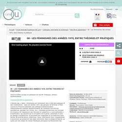 08 - Les féminismes des années 1970, entre théories et pratiques - Ecole Normale Supérieure de Lyon