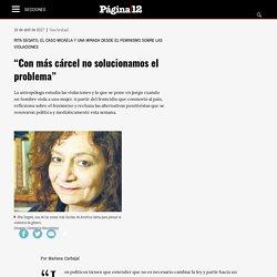 Rita Segato, el caso Micaela y una mirada desde el feminismo sobre las violaciones