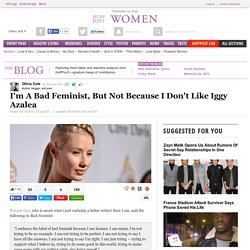 I'm A Bad Feminist, But Not Because I Don't Like Iggy Azalea