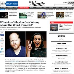 What Joss Whedon Gets Wrong About the Word 'Feminist' - Noah Berlatsky