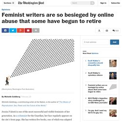 Feminist writers are so besieged by online abuse that some have begun to retire