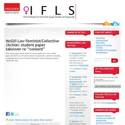 "McGill Law Feminist/Collective/Action: student paper takeover re ""consent"""