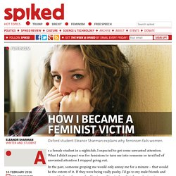 How I became a feminist victim
