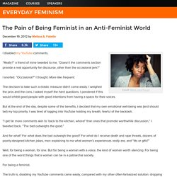 The Pain of Being Feminist in an Anti-Feminist World