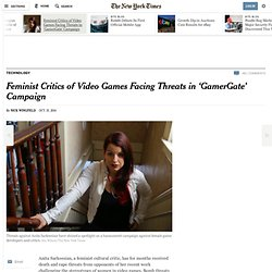 Feminist Critics of Video Games Facing Threats in 'GamerGate' Campaign - NYTimes.com