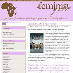 The Feminist Griote » Orange is NOT the New Black